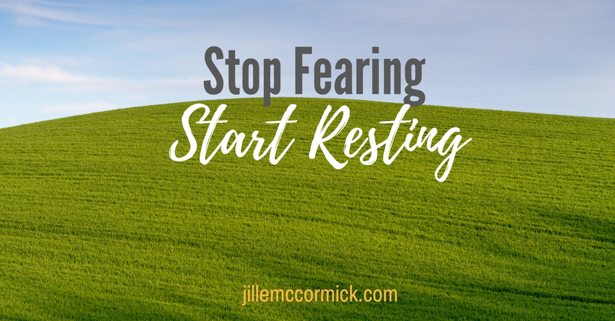 Stop Fearing, Start Resting