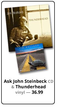 Buy Ask John Steinbeck CD AND Thunderhead Album