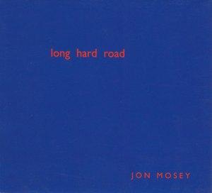 Jon Mosey Album: Long Hard Road