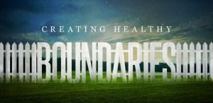 Healthy Boundaries lead to a healthy life.