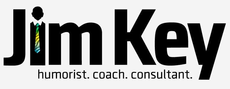 Jim Key - humorist. coach. consultant.