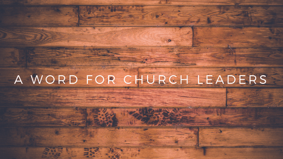 A Word for Church Leaders