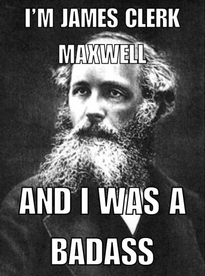James Clerk Maxwell the Bad Ass