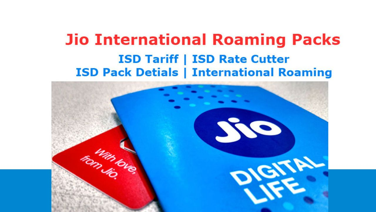 How to Activate Jio International Roaming Plans, ISD Rate Cutters