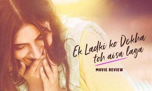 Ek Ladki Ko Dekha To Aisa Laga Movie Review