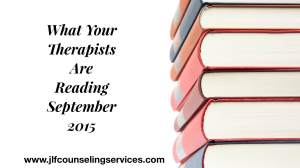 What Your Therapists Are Reading September 2015