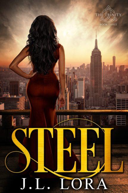 Steel, is book three on J. L. Lora's Trinity Series