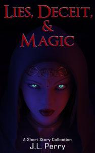 Lies, Deceit, and Magic