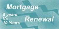 Mortgage Renwal 5 vs 10