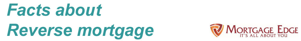 Facts About Reverse Mortgage