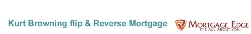 Kurt flip Reverse Mortgage