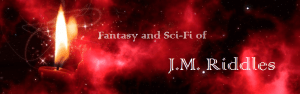 Fantasy and Sci-Fi of J.M. Riddles