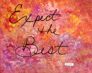 "Reframe your fear to ""Expect the Best """