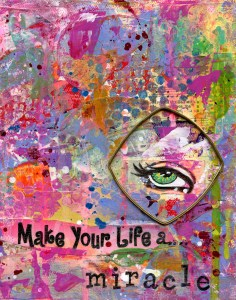 A colorful collage in pinks, burgundy, yellow, orange, blue and yellow with a green eye on the lower right with a gold jeweled band around it. Below the eye, it states' Make your life a Miracle""