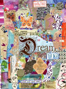 """a collage of the colors of the spectrum with the word """"Dream"""" in the center, and the statements """"the best"""" and """"enjoy the journey"""" below it.  There is a butterfly on the top and musical notes in the top half"""