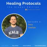 Healing Protocols: Episode 2 Rory Linehan