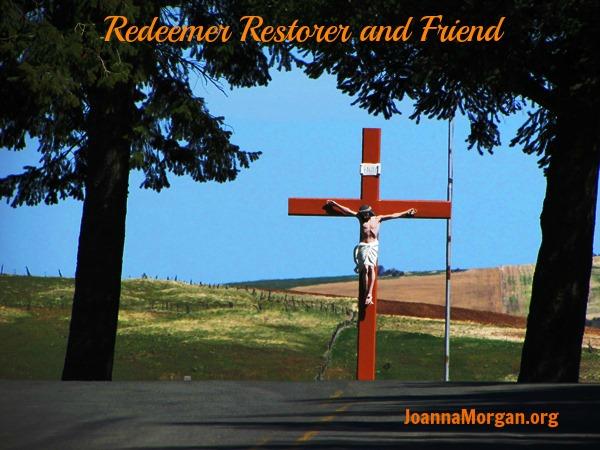 Redeemer Restorer Friend by Joanna Morgan 6-26-13 Blog
