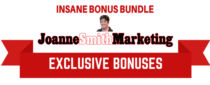 Insane Bonuses Joanne Smith Marketing