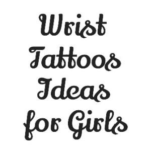 Wrist Tattoos Ideas for Girls