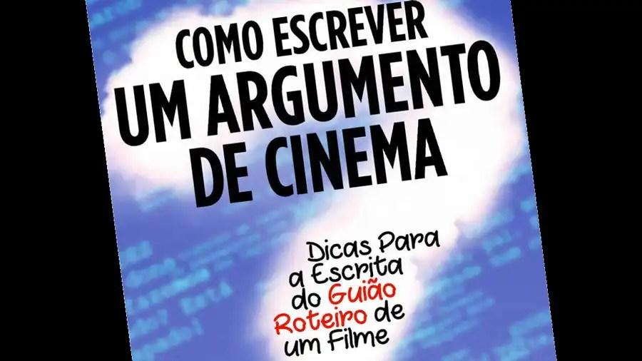"""You are currently viewing Conheça o meu novo livro """"Como Escrever um Argumento de Cinema"""""""