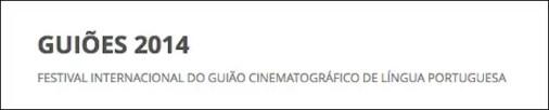 Read more about the article Guiões 2014 – 1º Festival Internacional do Guião Cinematográfico de Língua Portuguesa