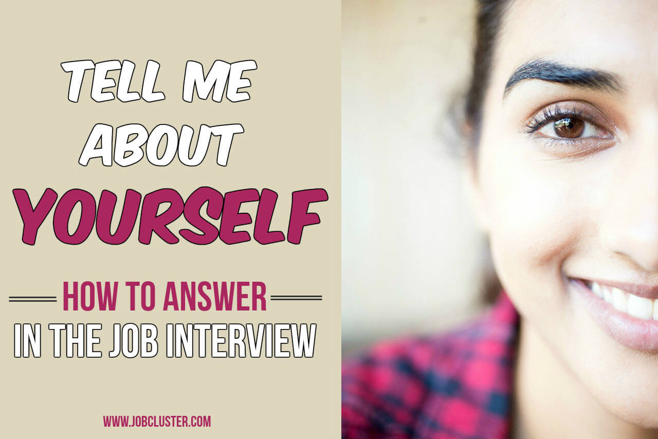 How To Answer Tell Me About Yourself In The Job Interview