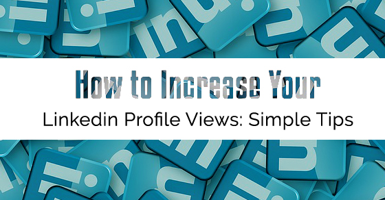 Incresing your LinkedIn provile views