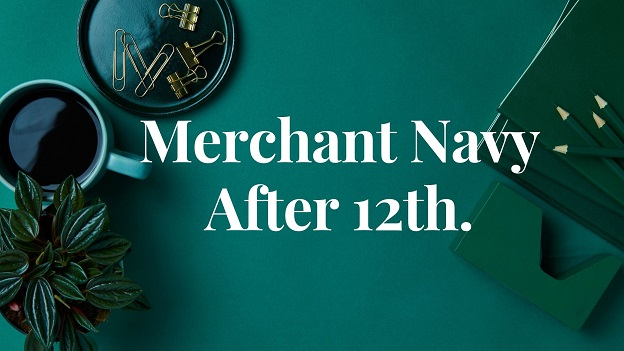 Light green background with white word text merchant navy after 12th