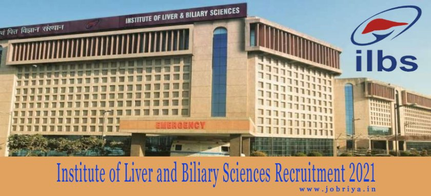 ILBS Recruitment 2021 Institute of Liver and Biliary Sciences Latest Jobs