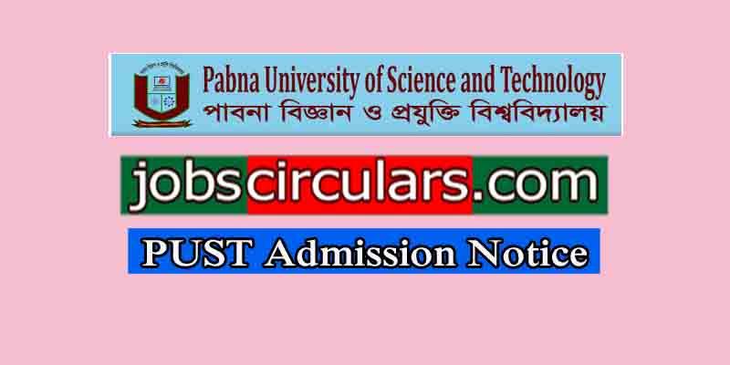 Pabna University of Science & Technology Admission Notice 2018-19 | pust.ac.bd