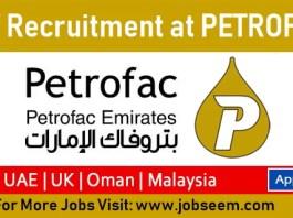 Job Careers Opportunities at PETROFAC in UK-Mexico-Malaysia-UAE-Oman