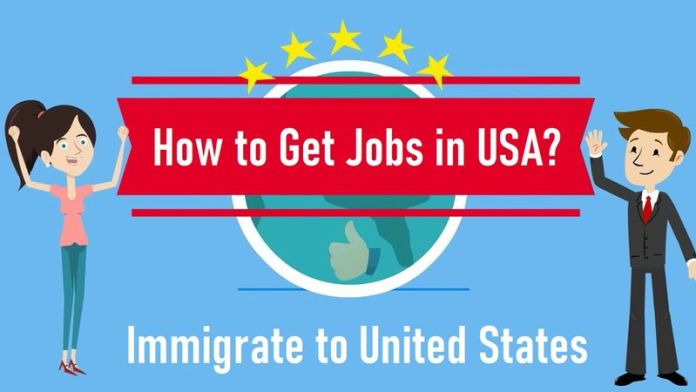 How to Get Jobs in USA Immigrate to United States