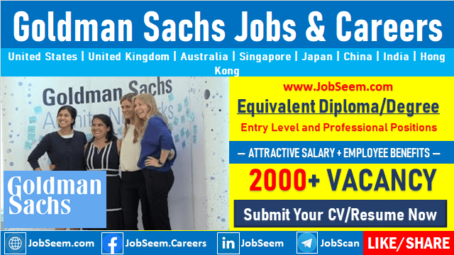 Urgent Goldman Sachs Careers Opening and Job Opportunities