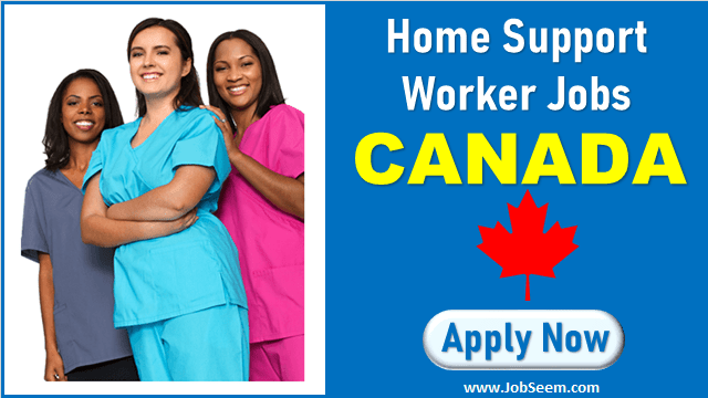 Home Support Worker Jobs in Canada - Caregiver