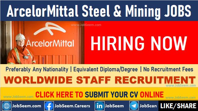 ArcelorMittal Job Vacancies Steel and Mining Direct Staff Recruitment