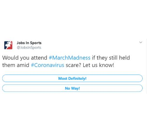 Tweet: Would you attend #MarchMadness if they still held them amid #Coronavirus scare? Let us know!