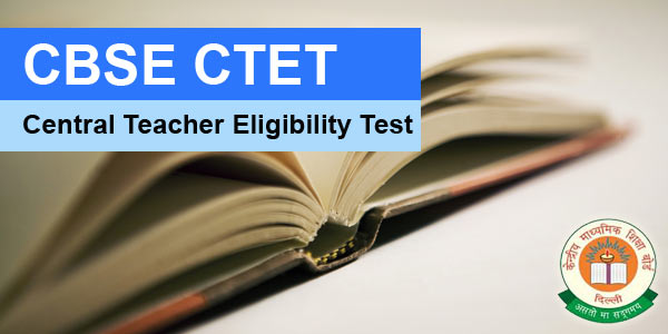 CBSE CTET Notification and How to Apply Online
