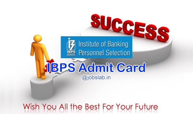 IBPS Admit Card 2016 Download IBPS Call Letter for Clerk, RRBs, PO, and SO exam