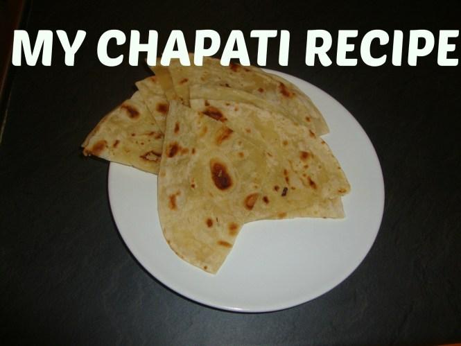 MY CHAPATI RECIPE