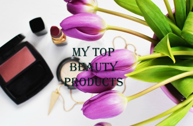 my top beauty products