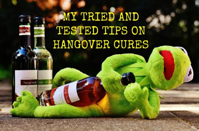 my tried and tested tips on hangover cures