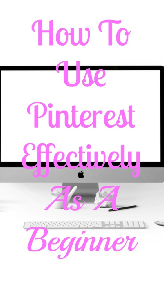 how to use pinterest effectively as a beginner