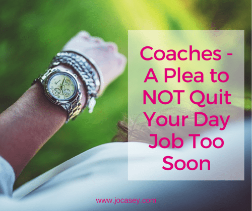 Coaches - A Plea to NOT Quit Your Day