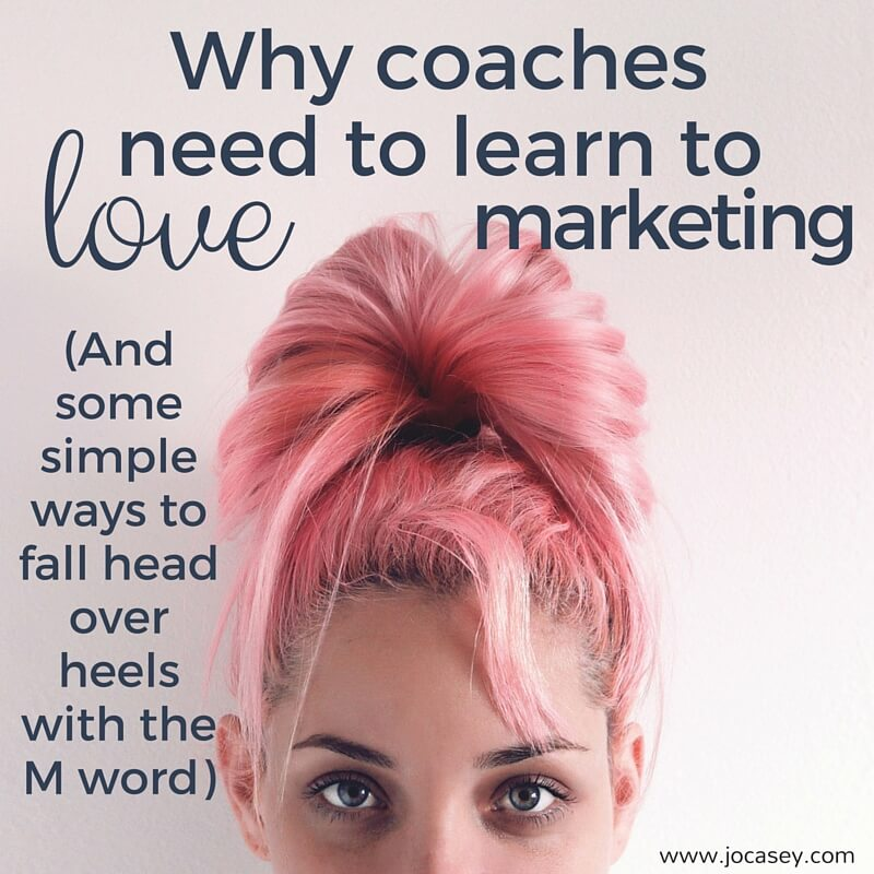 why coaches need to learn to love marketing