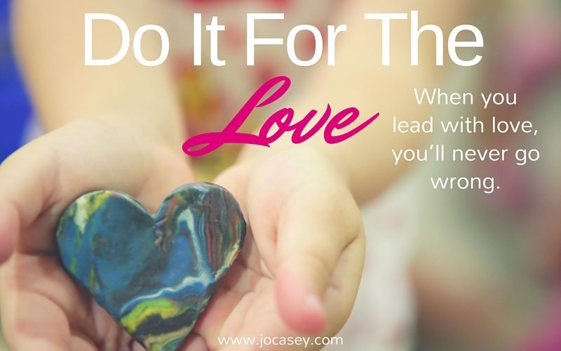 when it comes to building your coaching business - do it for the love