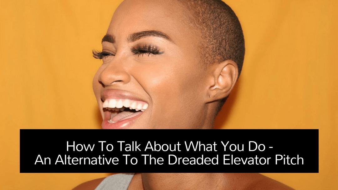 An alternative to the dreaded elevator speech