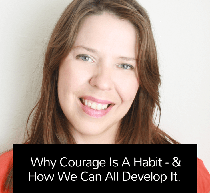 Courage Is A Habit – With Kate Swoboda