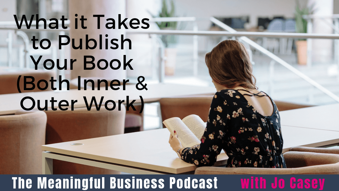 What it Takes to Publish Your Book (Both Inner & Outer Work)