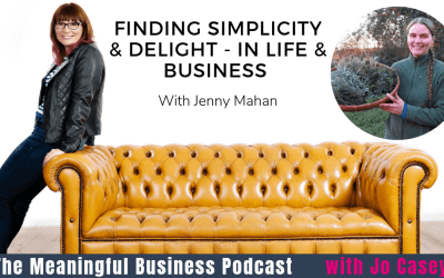 Finding simplicity & delight – in life & business – with Jenny Mahan