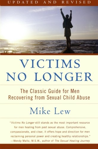 Victims No Longer- The Classic Guide for Men Recovering from Sexual Child Abuse